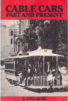 CABLE CARS; Past and Present. F. J. Clauss