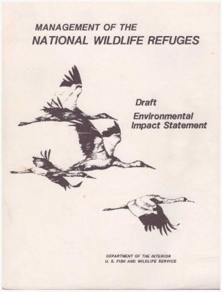 MANAGEMENT OF THE NATIONAL WILDLIFE REFUGES; Draft: Environmental Impact Statement