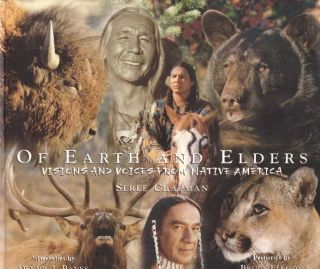 OF EARTH AND ELDERS; Visions and Voices from Native America. Serle Chapman