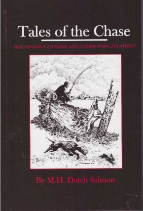 TALES OF THE CHASE; Hound-dogs, Catfish, and other Pursuits Afield.