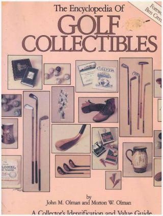 THE ENCYCLOPEDIA OF GOLF COLLECTIBLES; A Collector's Identification and Value Guide. John M....
