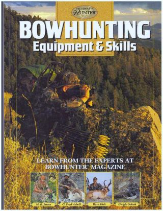 BOWHUNTING EQUIPMENT & SKILLS. M. R. James, Dave Holt, G. Fred Asbell, Dwight Schuh