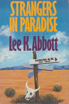 STRANGERS IN PARADISE. Lee K. Abbott