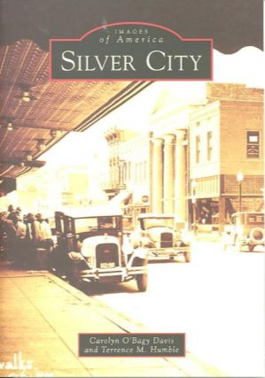 SILVER CITY; Images of America. Carolyn O'Bagy Davis, Terrence M. Humble