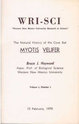 MYOTIS VELIFER; The Natural History of the Cave Bat. Bruce J. Hayward