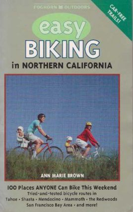 EASY BIKING IN NORTHERN CALIFORNIA. Ann Marie Brown