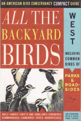 ALL THE BACKYARD BIRDS; West. Jack L. Griggs