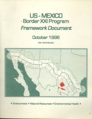 US - MEXICO BORDER XXI PROGRAM; Framework Document