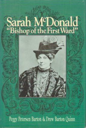 "SARAH MCDONALD; ""Bishop of the First Ward"" Peggy Petersen Barton, Drew Barton Quinn"