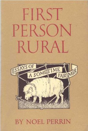 FIRST PERSON RURAL. Noel Perrin