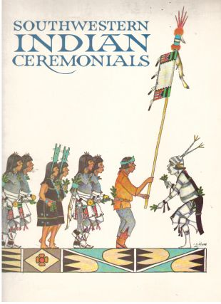 SOUTHWESTERN INDIAN CEREMONIALS. Tom Bahti