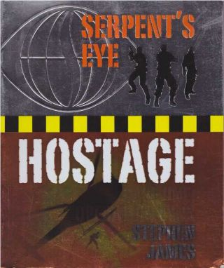 SERPENT'S EYE HOSTAGE; Case One: Operation Lynx. Stephen James