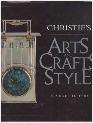 CHRISTIE'S ARTS AND CRAFTS STYLE. Michael Jeffery