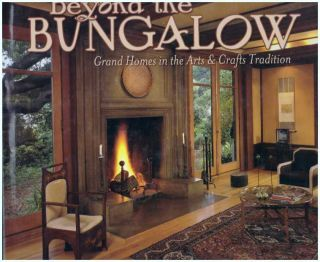 BEYOND THE BUNGALOW; Grand Homes in the Arts & Crafts Tradition. Paul Duchscherer, Linda Svendsen