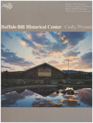 BUFFALO BILL HISTORICAL CENTER; Cody, Wyoming