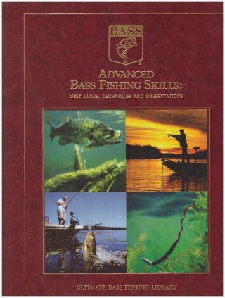 ADVANCED BASS FISHING SKILLS:; Best Lures, Techniques and Presentation. James Hall