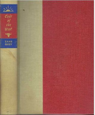 CODE OF THE WEST. Zane Grey