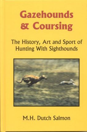 GAZEHOUNDS & COURSING.; The History, Art & Sport of Hunting with Sighthounds.