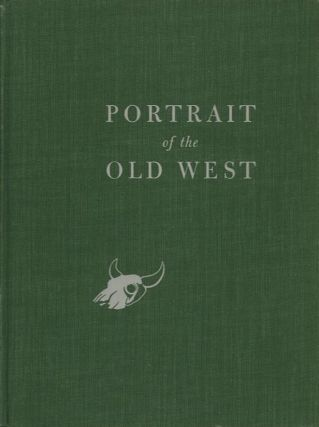 PORTRAIT OF THE OLD WEST; With a Biographical Check List of Western Artists. Harold McCracken