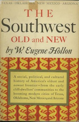 THE SOUTHWEST: OLD AND NEW. W. Eugene Hollon