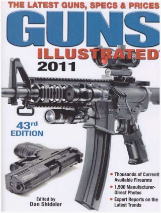 GUNS ILLUSTRATED 2011. Dan Shideler