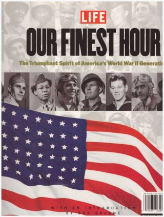 OUR FINEST HOUR; The Triumphant Spirit of America's World War II Generation. Killian Jordan