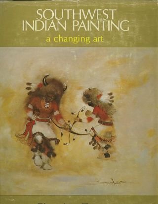 SOUTHWEST INDIAN PAINTING; A Changing Art. Clara Lee Tanner