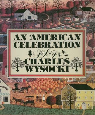 AN AMERICAN CELEBRATION; The Art of Charles Wysocki. Betty Ballantine