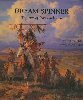 DREAM SPINNER; The Art of Roy Andersen. Jan Adkins.