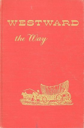 WESTWARD THE WAY; The Character and Development of the Louisiana Territory as seen by Artists and...