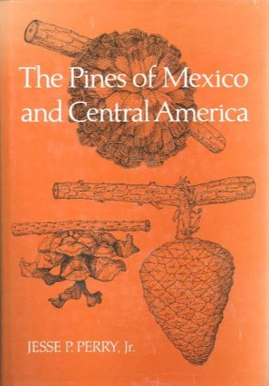 THE PINES OF MEXICO AND CENTRAL AMERICA. Jesse P. Perry, Jr