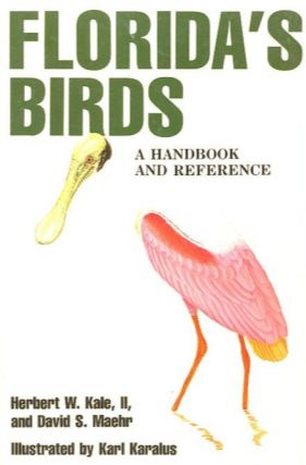 FLORIDA'S BIRDS; A Handbook and Reference. II Kale, Herbert W., DAvid S. Maehr