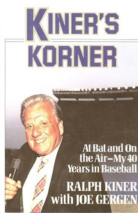 KINER'S KORNER; At Bat and On the Air - My 40 Years in Baseball. Ralph Kiner, Joe Gergen