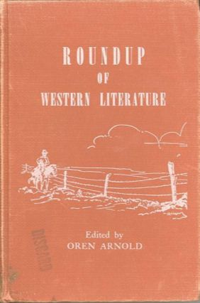 ROUNDUP OF WESTERN LITERATURE; An anthology for young readers. Oren Arnold.