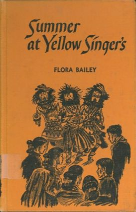 SUMMER AT YELLOW SINGERS. Flora Bailey