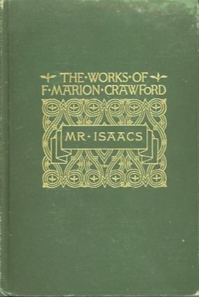 MR. ISAACS; A Tale of Modern India. F. Marion Crawford