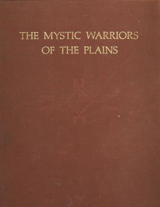 THE MYSTIC WARRIORS OF THE PLAINS. Thomas E. Mails
