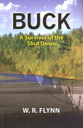 BUCK; A Survivor of the Shut Down. W. R. Flynn