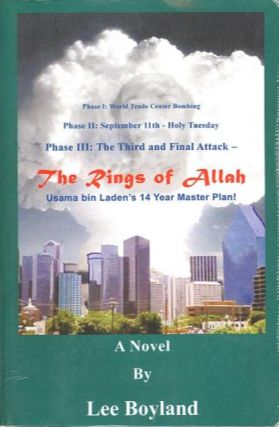 THE RINGS OF ALLAH; Usama bin Laden's 14 Year Master Plan! Lee Boyland