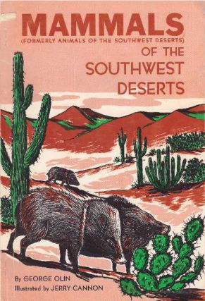 MAMMALS OF THE SOUTHWEST DESERTS. George Olin