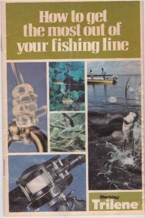 HOW TO GET THE MOST OUT OF YOUR FISHING LINE. Paul Johnson