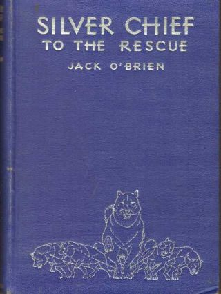 SILVER CHIEF TO THE RESCUE. Jack O'Brien