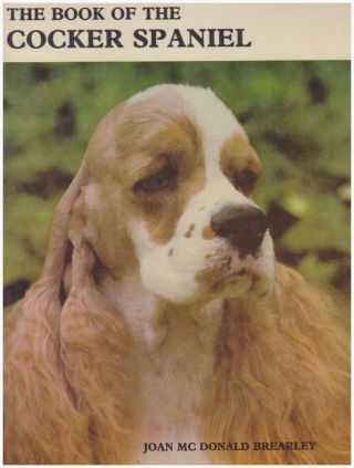 THE BOOK OF THE COCKER SPANIEL. Joan McDonald Brearley