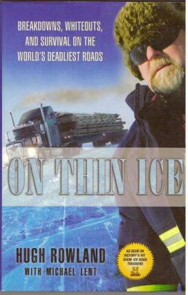 ON THIN ICE; Breakdowns, Whiteouts, and Survival on the World's Deadliest Roads