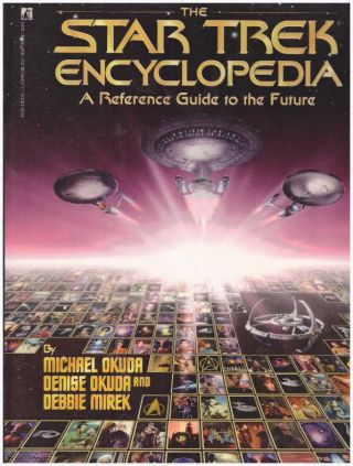 THE STAR TREK ENCYCLOPEDIA; A Reference Guide to the Future
