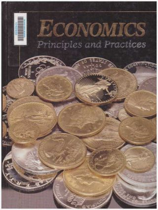 ECONOMICS; Principles and Practices. Ph D. Clayton, Gary E
