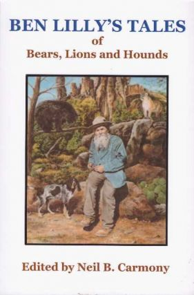 BEN LILLY'S TALES OF BEARS, LIONS AND HOUNDS.
