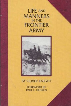 LIFE AND MANNERS IN THE FRONTIER ARMY. Oliver Knight