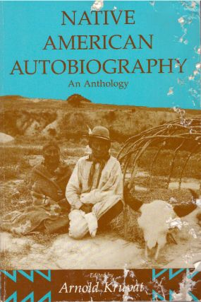 NATIVE AMERICAN AUTOBIOGRAPHY.; An Anthology