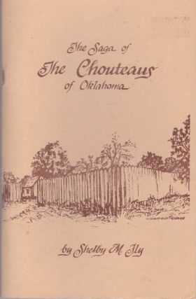 THE SAGA OF THE CHOUTEAUS OF OKLAHOMA; French Footprints in the Valley Grand